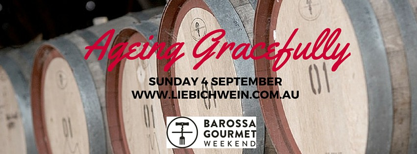 Barossa Gourmet Weekend 2016: Ageing Gracefully @ Liebichwein